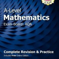 CGP A level maths AQA Complete revision and Practice