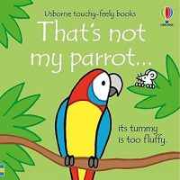 Usborne That's not my parrot (Age 6 months +)