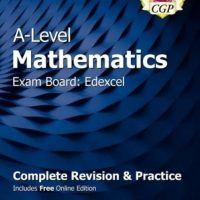 CGP A level maths Edexcel Complete revision and Practice